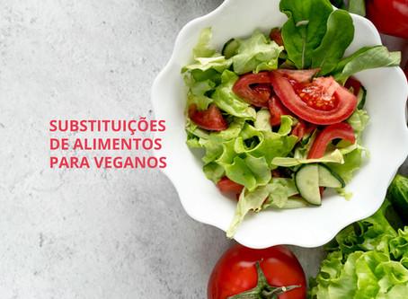 Veganismo – Conheça as trocas alimentares realizadas nesta prática