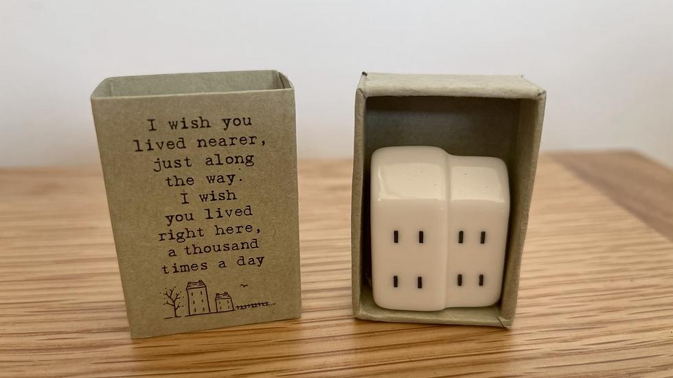Ceramic House in a Match Box - Wish