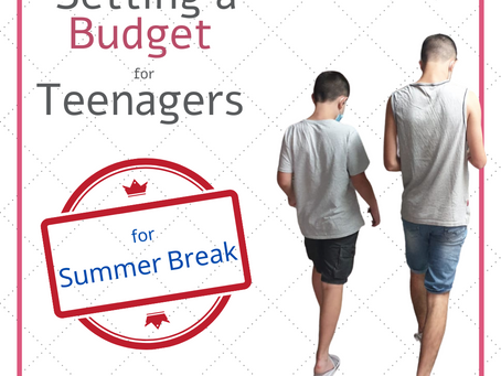 Setting a Budget for Teenagers for Summer Break