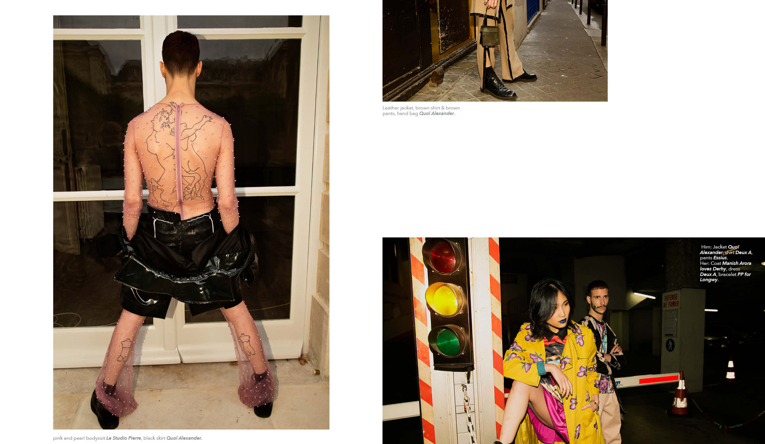 Left : pink and pearl bodysuit Le Studio Pierre, black skirt Quoï Alexander  Top right : Leather jacket, brown shirt & brown pants, hand bag Quoï Alexander.  Right bottom :  Him: Jacket Quoï Alexander, shirt Deux A, pants Essius. Her: Coat Manish Arora loves Derhy, dress Deux A, bracelet PP for Longwy