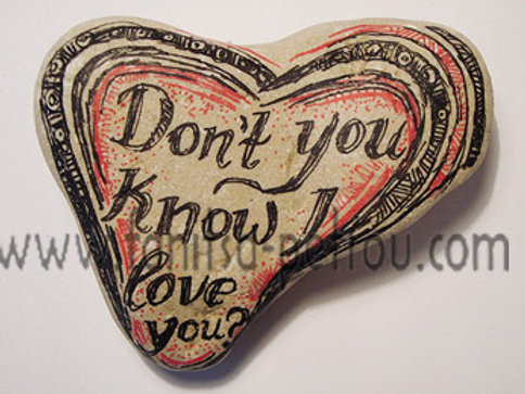 """""""Don't you know I love you?""""-2 hand painted stone"""