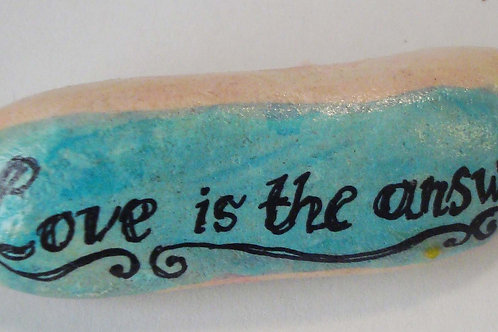 """""""Love is the answer"""" hand painted stone"""