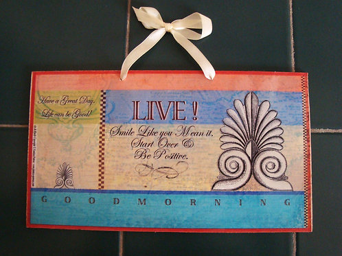 """""""LIVE, 2 - Goodmorning!""""- wooden sign"""
