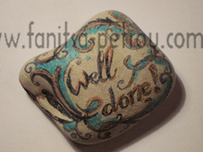 """Well done!"" hand painted stone"
