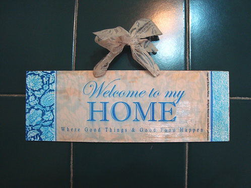 """Welcome to my Home"", wooden sign"