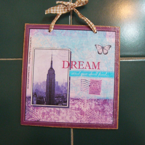 """""""Dream and you shall find / NY"""", wooden"""