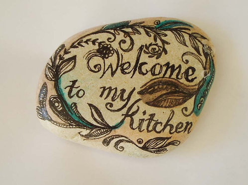 """Welcome to my kitchen"" 2, hand painted stone"