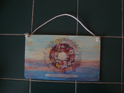 """Spring is in your heart, I"", wooden sign"