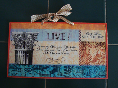 """LIVE, 1 - Carpe Diem""- wooden sign"