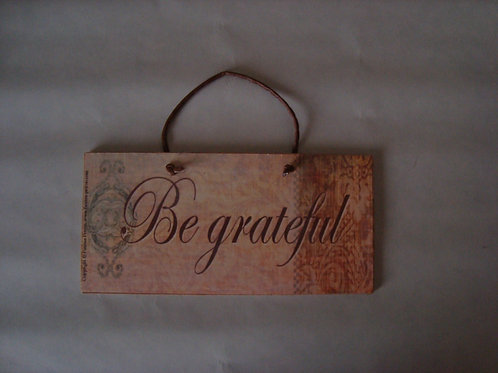 """Be grateful, 2 "" wooden sign"
