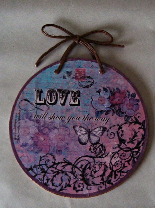 """Love will show you the way"", wooden sign"