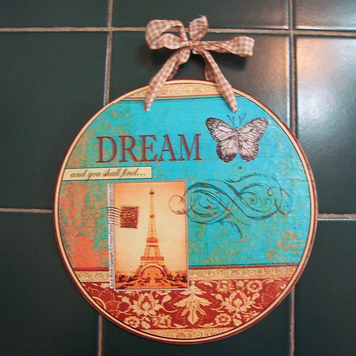"""Dream and you shall find"" - round wooden sign"