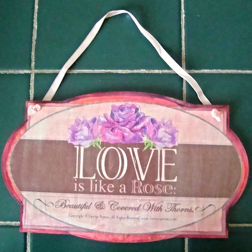 """Love is like a Rose, II"", wooden sign"