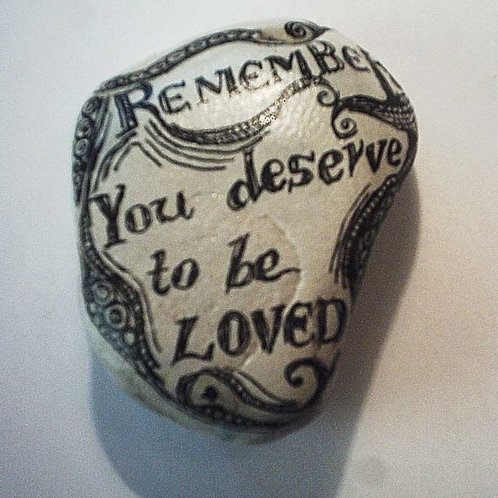"""""""You deserve to be loved"""" 1 - hand painted stone"""