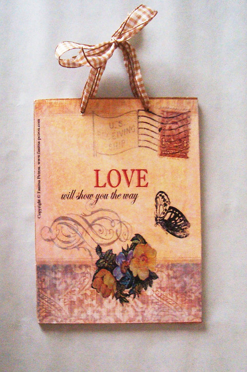 """Love will show you the way"" wooden sign"