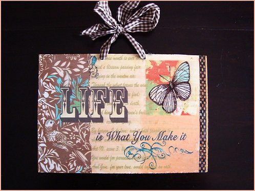 """Life is what you make it""  wooden sign"