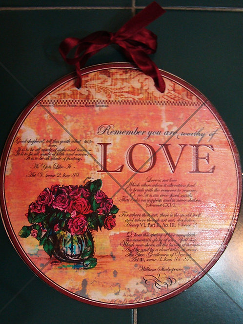 """Worthy of Love""- round, wooden sign"