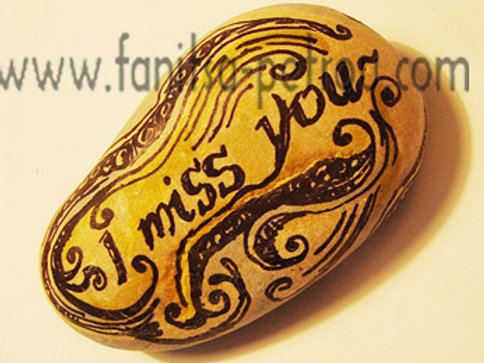 """I miss you"" hand painted stone"