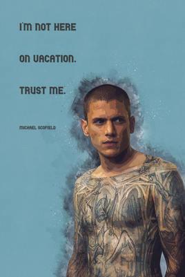 Prison Break - Michael Scofield quotes - 2