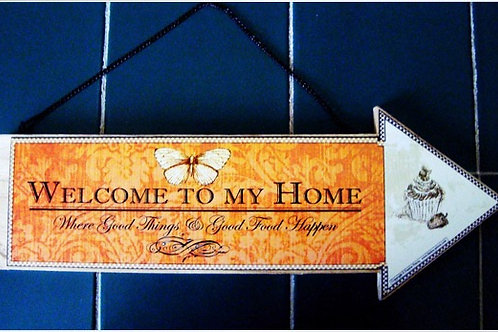 """Welcome to my home"", wooden arrow"