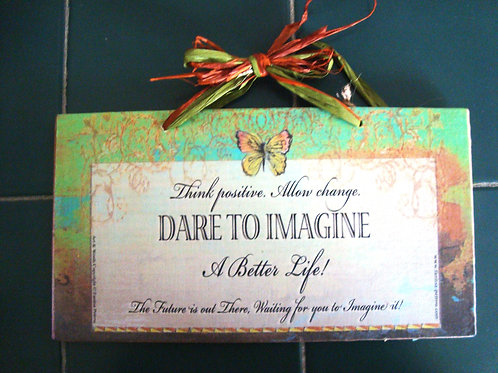 """Dare to imagine"" - wooden sign"