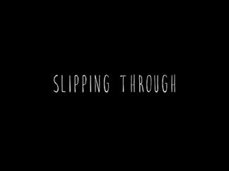 Slipping Through