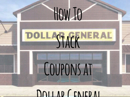 How to Stack Coupons at Dollar General