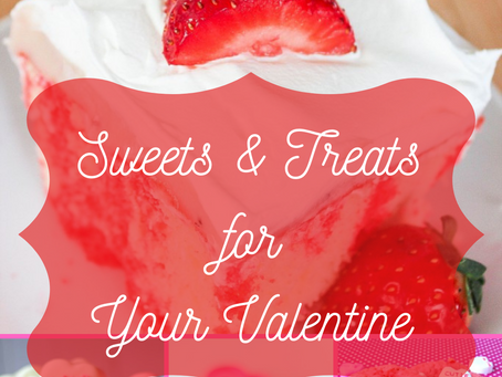 Sweets & Treats for Your Valentine