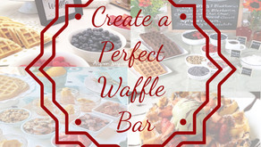 How to Create a Waffle Bar that WOWS your guest.