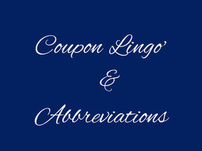 Copy of Coupon Lingo & Abbreviations