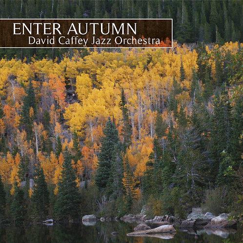 Enter Autumn - David Caffey Jazz Orchestra