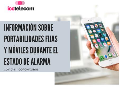 Información sobre portabilidades fijas y móviles durante el estado de alarma