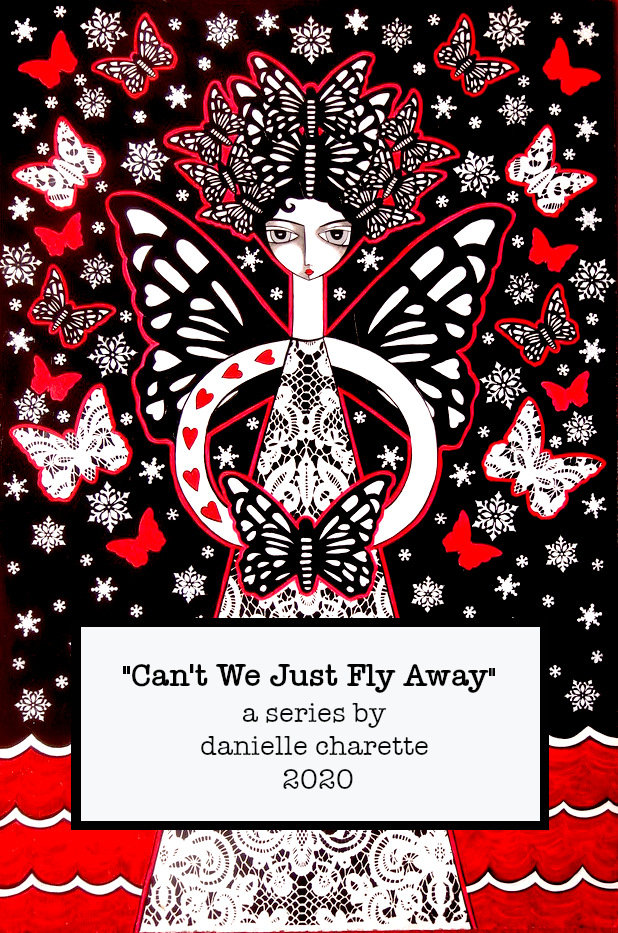ARTIST DANIELLE CHARETTE ART CAN'T WE FLY AWAY COVID PAINTINGS