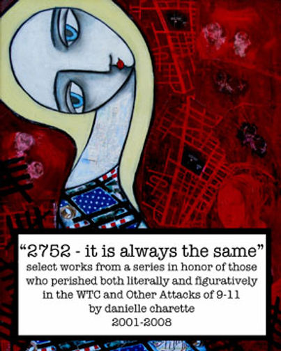 ARTIST DANIELLE CHARETTE ART COLLAGE OIL PAINTING 911 SERIES, 2752 IT IS ALWAYS THE SAME
