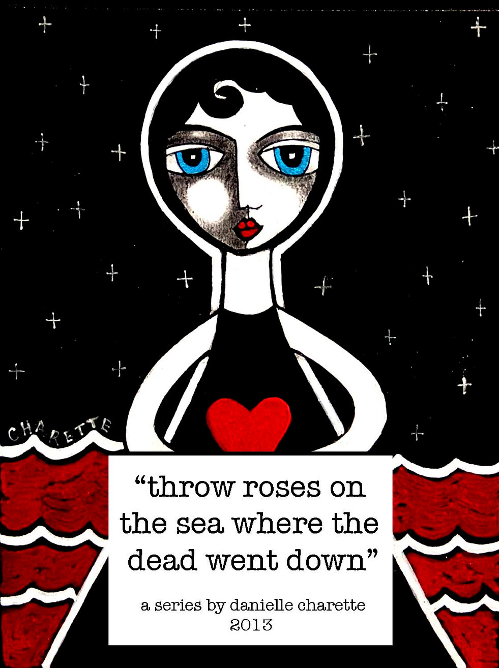THROW ROSES ON THE SEA, A SERIES OF ART