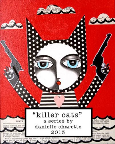 ARTIST DANIELLE CHARETTE, ART PAINTING SERIES KILLER CATS