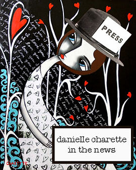 read about the contemporary art and paintings of artist Danielle Charette and her art, openings, receptions, shows, exhibits and exhibitions at galleries and metropolis collective in the news, press, magazine and blogs.