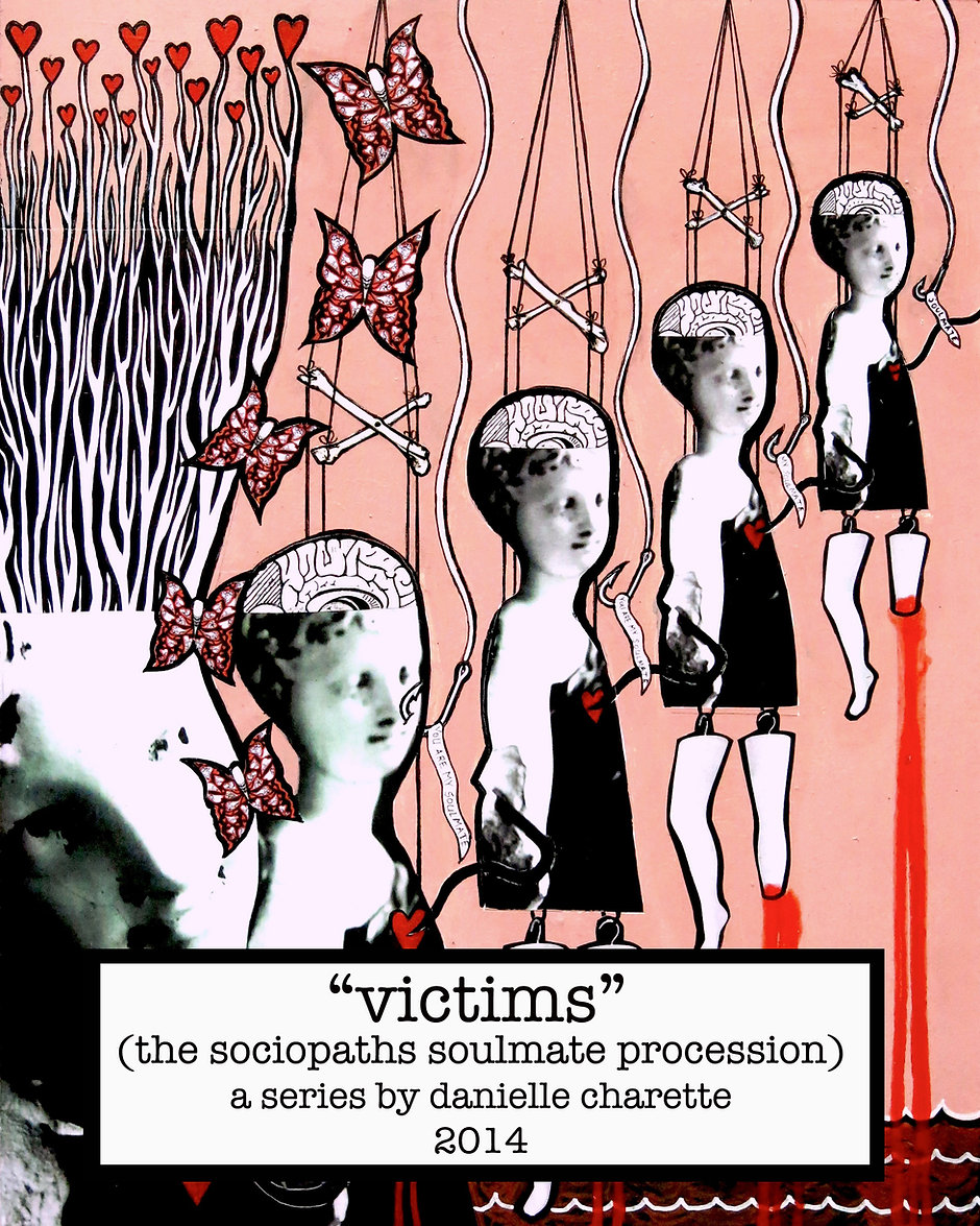 ARTIST DANIELLE CHARETTE ART COLLAGE PAINTING SERIES, VICTIMS - THE SOCIOPATHS SOULMATE PROCESSION