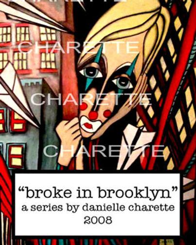 ART PAINTING SERIES BY ARTIST DANIELLE CHARETTE, BROKE IN BROOKLYN