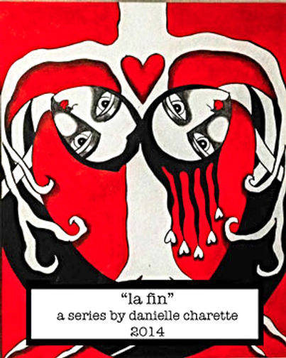 ART PAINTING SERIES BY ARTIST DANIELLE CHARETTE, LA FIN