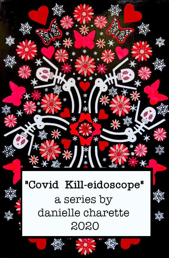 artist danielle charette art covid kill-eidoscope collage paintings