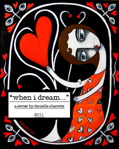 ARTIST DANIELLE CHARETTE ART COLLAGE OIL PAINTING SERIES, WHEN I DREAM, I DREAM OF...