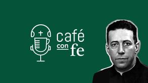 San Alberto Hurtado: de la contemplación a la acción - Café con Fe