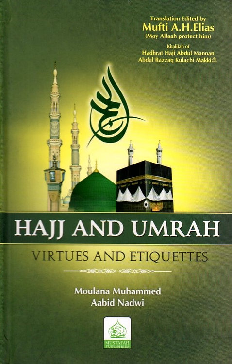 Hajj and Umrah Virtues & Etiquettes