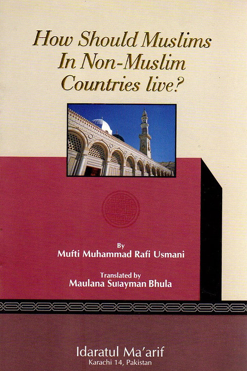 How Should Muslims in Non-Muslim Countries live?