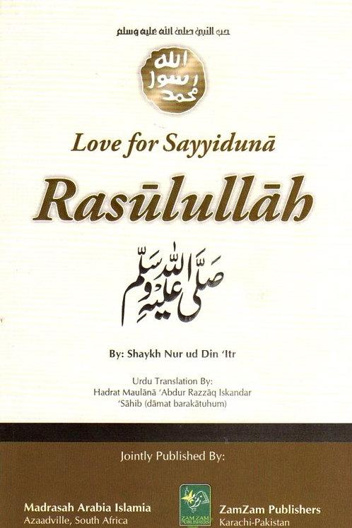Love For Sayyiduna Rasulullah ﷺ