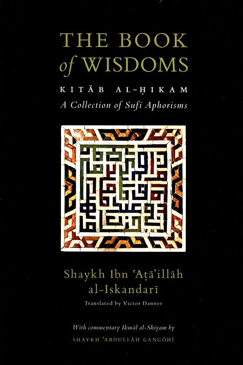 The Book Of Wisdoms (Kitab al-Hikam with Ikmal al-Shiyam)