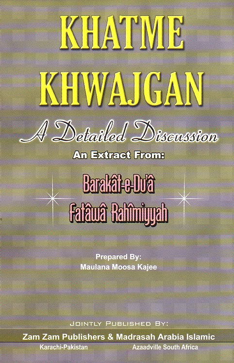 Khatme Khwajgan: A Detailed Discussion