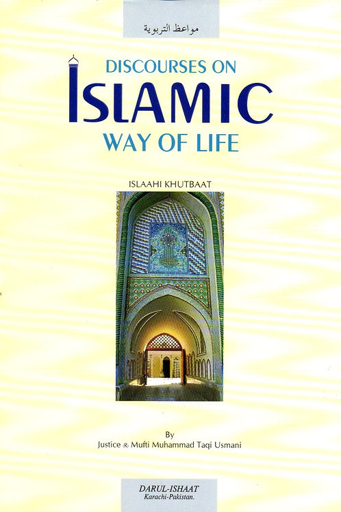 Discourses on Islamic Way of Life