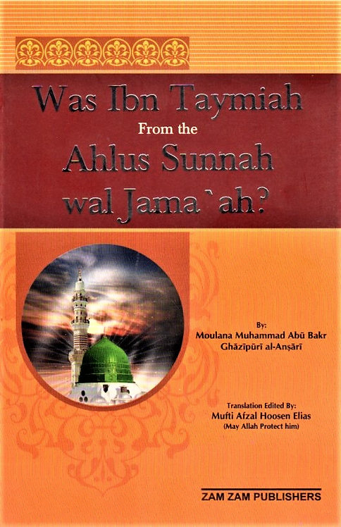 Was Ibn Taymiah from the Ahlus Sunnah wal Jama'ah